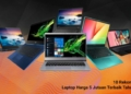 10 Rekomendasi Laptop 5 Jutaan Terbaik 2020