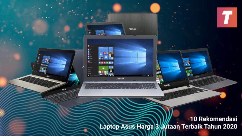 10 Rekomendasi Laptop Asus Harga 3 Jutaan Terbaik Tahun 2020