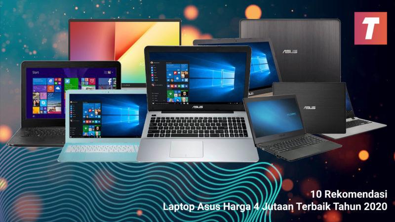 10 Rekomendasi Laptop Asus Harga 4 Jutaan Terbaik Tahun 2020
