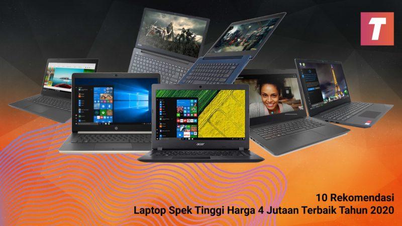 Laptop Spek Tinggi Harga 4 Jutaan Terbaik Tahun 2020