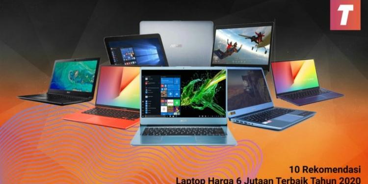 Rekomendasi Laptop 6 Jutaan Terbaik