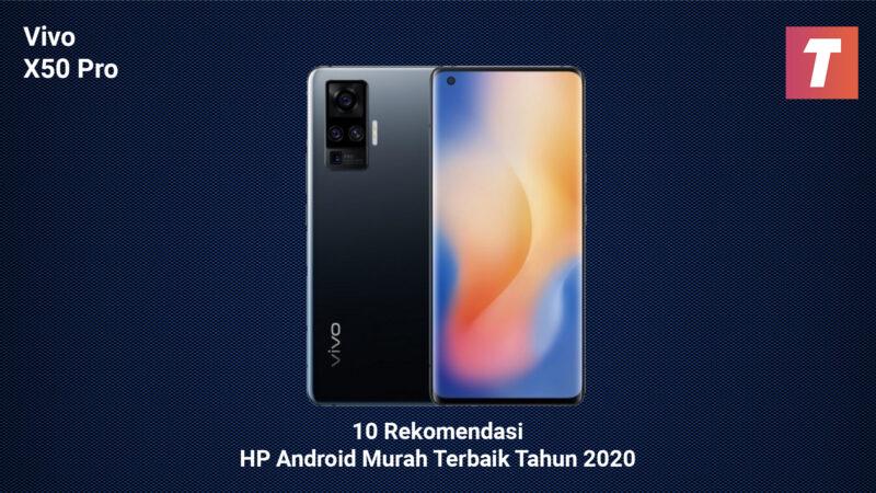 Hp Spek Tinggi Murah Vivo X50 Pro