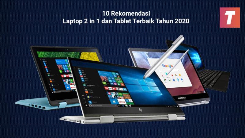 Laptop 2 In 1 Dan Tablet Terbaik