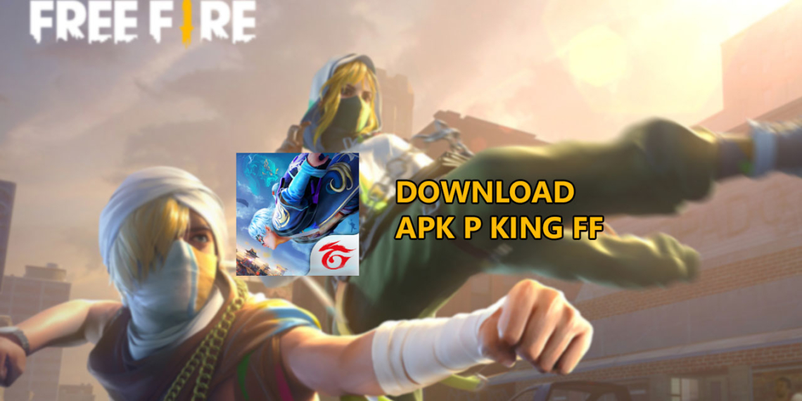 Download APK P King Hack FF